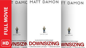 downsizing movie downsizing 2017 full u0027movie u0027 hd youtube