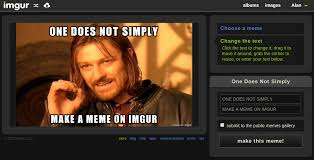 How To Make Meme Photos - the imgur meme generator the imgur blog