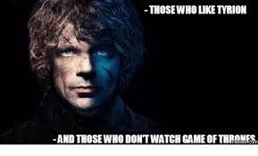 Tyrion Meme - 25 best memes about game of thrones meme tyrion game of