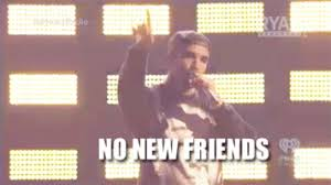 Drake Meme No New Friends - drake no new friends gifs get the best gif on giphy