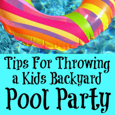 tips for throwing a kids backyard pool party u2013 a nation of moms
