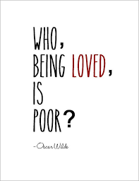 wedding quotes oscar wilde oscar wilde who being loved is poor richmanpoorman