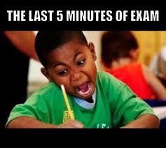 Final Exam Meme - the last 5 minutes of exam memes grade calculator