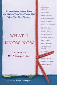 letters to my what i now letters to my younger self by ellyn spragins