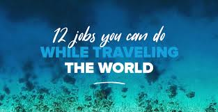 traveling jobs images 12 jobs you can do while traveling there 39 s something for every one jpg