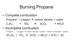 17 burning propane complete combustion incomplete combustion