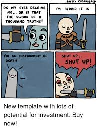 Shut Up Wesley Meme - safely endangered do my eyes deceive me or is that the sword of a