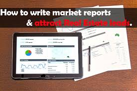 how to write market reports that attract real estate leads