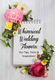 Wedding Flowers Magazine Whimsical Wedding Flowers Our Tips Tricks U0026 Inspiration