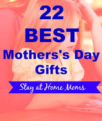best gifts for mothers 22 best mothers day gifts for stay at home mothersday