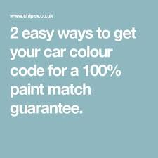 2 easy ways to get your car colour code for a 100 paint match