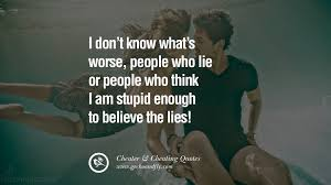 Love Text Quotes by 60 Quotes On Cheating Boyfriend And Lying Husband