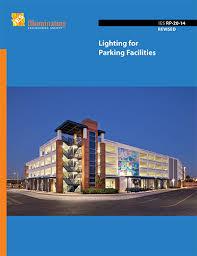parking garage lighting levels lighting for parking facilities ies