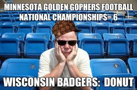 Wisconsin Meme - minnesota golden gophers football national chionships 6