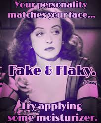 Flake Meme - bette davis sassy meme your face matches your personality fake