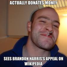 Meme Wikipedia - actually donates money sees brandon harris s appeal on wikipedia
