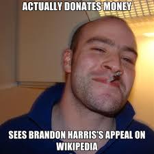 Brandon Meme - actually donates money sees brandon harris s appeal on wikipedia
