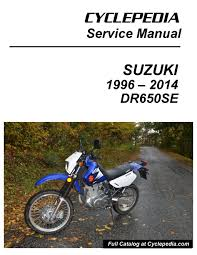 suzuki dr650se motorcycle service manual printed cyclepedia