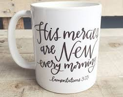 bible verse gifts his mercies are new every morning calligraphy mug bible verse