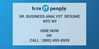 Senior Business Analyst Resume Sr Business Analyst Resume Nyc Ny Hire It People We Get It Done