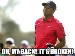 Broken Back Meme - tiger woods back broken caddyshack imgflip
