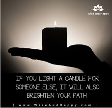 light a candle for someone motivation wise and happy