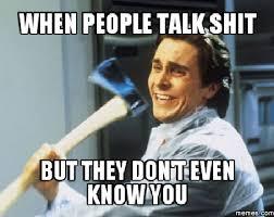 relatable memes when people talk shit wattpad