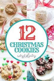 12 days of christmas cookies wholefully