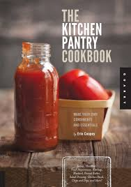 The Kitchen Collection Locations The Kitchen Pantry Cookbook Make Your Own Condiments And