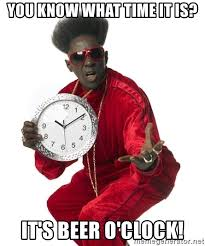 Beer O Clock Meme - you know what time it is it s beer o clock flava flav ii