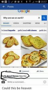 Garlic Bread Meme - 25 best memes about baguette garlic bread baguette garlic