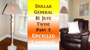 Dollar General Home Decor Dollar General 1 Jute Twine Part 3 Upcycled Lampshade U0026 Lamp