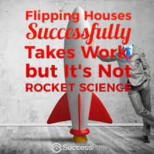 Flipping Houses by Flipping Houses Successfully Takes Work But It U0027s Not Rocket