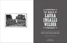 the world of laura ingalls wilder the frontier landscapes that