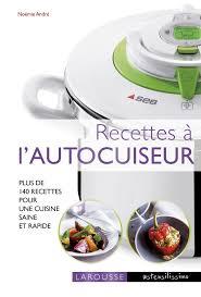 cuisine autocuiseur amazon fr recettes à l autocuiseur noëmie andré livres