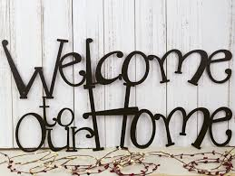 Metal Signs Home Decor by Welcome To Our Home Metal Sign Metal Wall Art Outdoor Sign