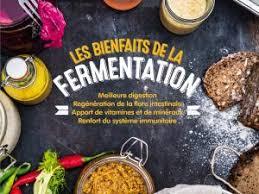 cuisine du moment les bienfaits de la fermentation mon livre de cuisine du moment