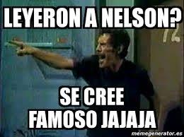 Meme Nelson - meme personalizado leyeron a nelson se cree famoso jajaja 5217861