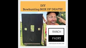 Best Bow Hunting Blinds Best Bowhunting Box Blind Diy I Ranch Fairy Youtube