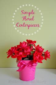 Floral Centerpieces Flower Power Simple Floral Centerpieces Whats Ur Home Story