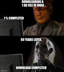 Meme Pics Download - internet speed in india imgflip