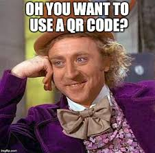 Meme Qr Code - when a client asks you that question imgflip
