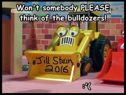 Bulldozer Meme - jill stein s arrest warrant all the memes you need to see heavy com