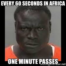 Anti Joke Meme - every 60 seconds in africa one minute passes anti joke tyrone