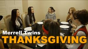 what does thanksgiving mean thanksgiving merrell twins youtube