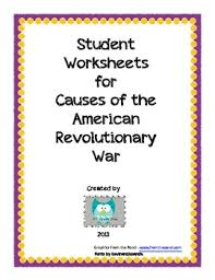 student worksheets for the causes of the american revolution by