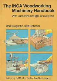 the inca woodworking machinery handbook with useful tips and