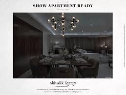 shivalik legacy show apartment ready 4bhk class apartments ad