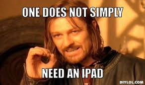 Ipad Meme - think it will be possible to get a new ipad at fair oaks today