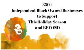 Independent by 350 Independent Black Owned Businesses To Support This Holiday